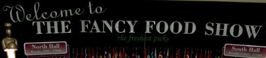 2007 Winter Fancy Food Show - Final Recap