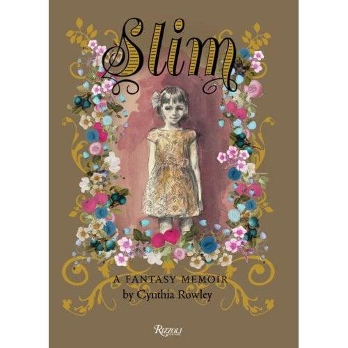 Fab Read: Slim, A Fantasy Memoir by Cynthia Rowley