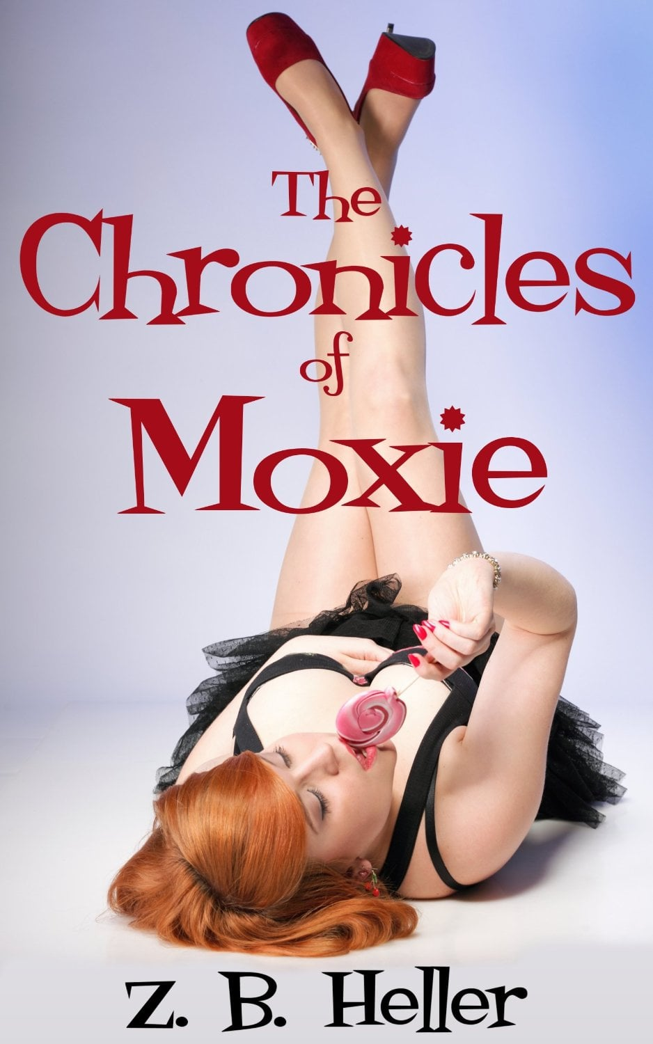 The Chronicles of Moxie by Z.B. Heller