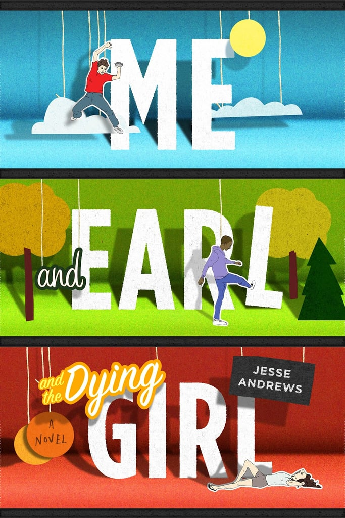 Me and Earl and the Dying Girl by Jesse Andrews