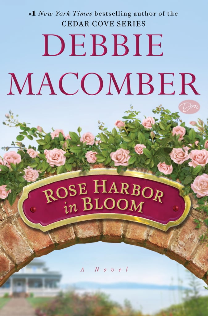 Rose Harbor in Bloom Rose Harbor in Bloom: A Novel by Debbie Macomber follows three women, all struggling with their own issues related to love, as they stay at a local inn and ultimately find peace and a second chance.  Out Aug. 13