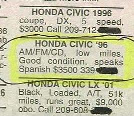 &quot;Honda Civic &#039;96... good condition, speaks Spanish.&quot;</p> <p>