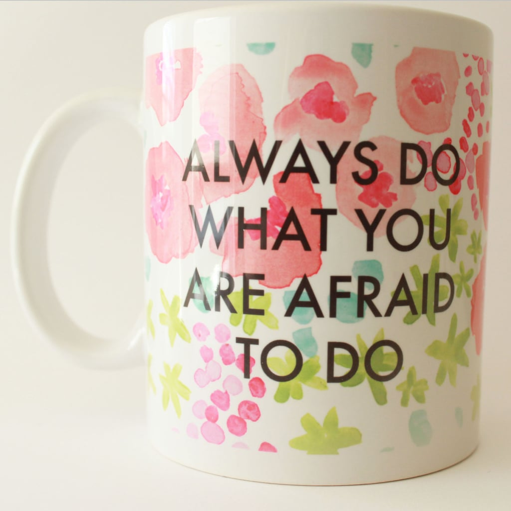 Do What You Are Afraid to Do