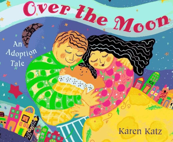Over the Moon: An Adoption Tale ($8)
