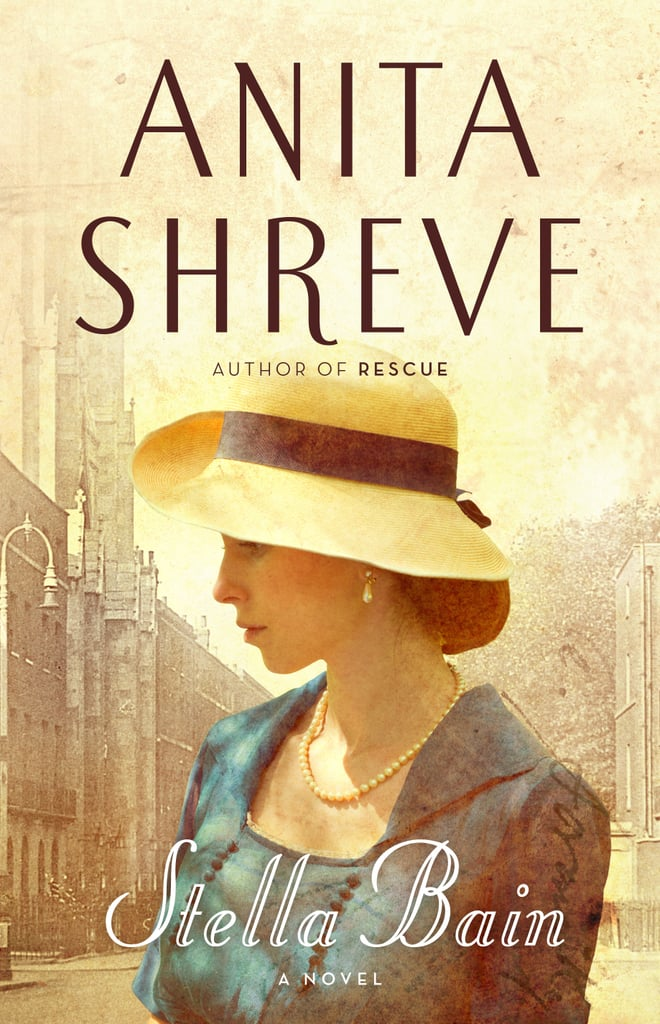 Stella Bain Set in London and America during World War I, Anita Shreve's novel Stella Bain tells the story of an American woman who has lost her memory and is taken in by a surgeon and wife. It's a provative tale of the devestation of war, love, and forgiveness. Out Nov. 12