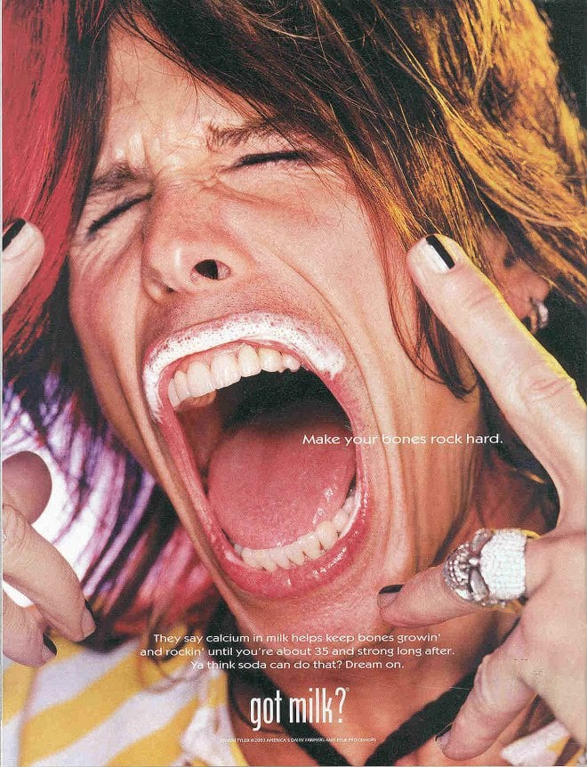 Aerosmith's Steven Tyler opened his mouth extra wide to show off his milk mustache.