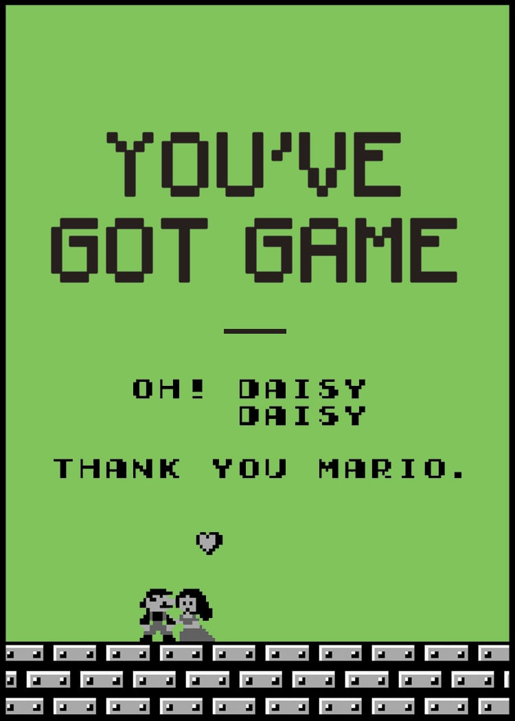 You've got game.