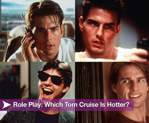 Sugar Shout Out: Role Play: Which Tom Cruise Is Hotter?