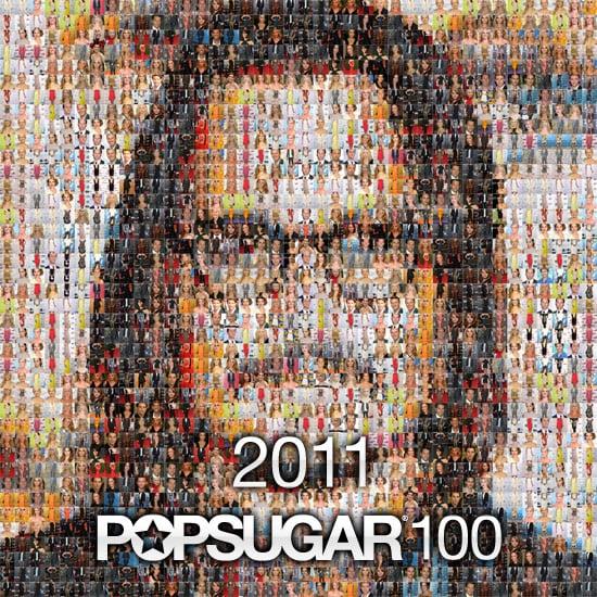 Announcing the 2011 PopSugar 100!