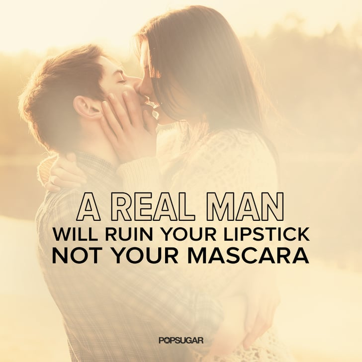 Love Finds You Quote: A Real Man Will Ruin Your Lipstick, Not Your Mascara