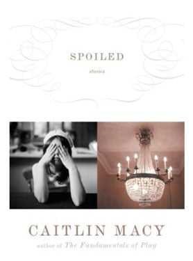 Interview with Caitlin Macy, Author of Spoiled