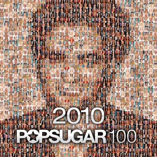 Welcome to the 2009 PopSugar 100!