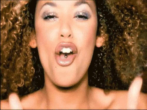 You knew who was Mel B.