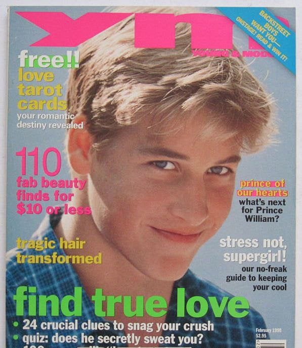 In 1998, YM put 15-year-old Prince William on their cover helping American women dream about the future king.