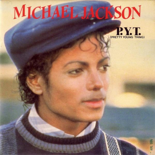 """P.Y.T. (Pretty Young Thing)"" by Michael Jackson"