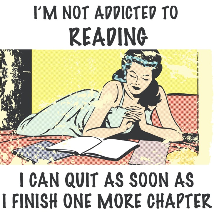 You've been late to work to finish a book.