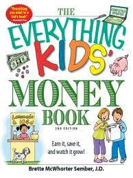 The Everything Kids' Money Book: Earn It, Save It, and Watch It Grow! ($8)