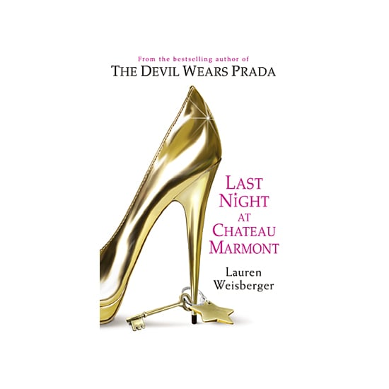 Last Night At Chateau Marmont by Lauren Weisberger, $25.50