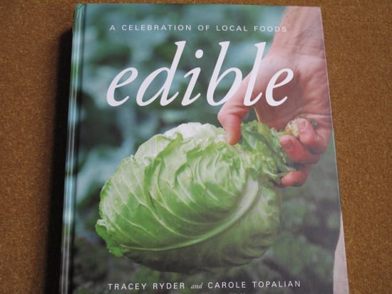 Cookbook Review: Edible: A Celebration of Local Foods