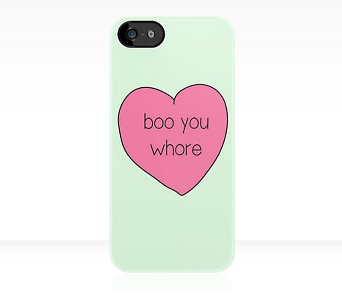 """Boo you whore"" iPhone case ($35)"