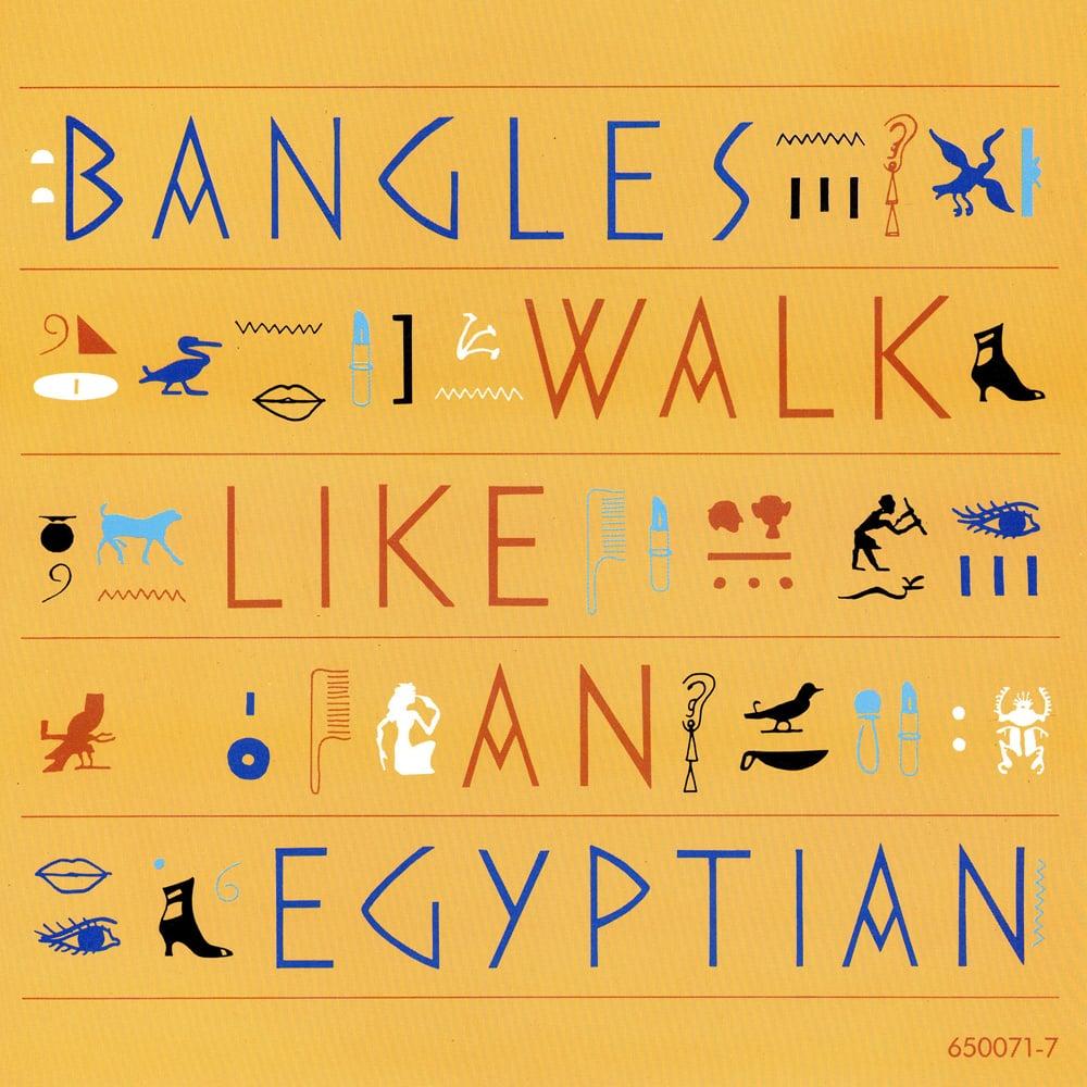 """Walk Like an Egyptian"" by The Bangles"