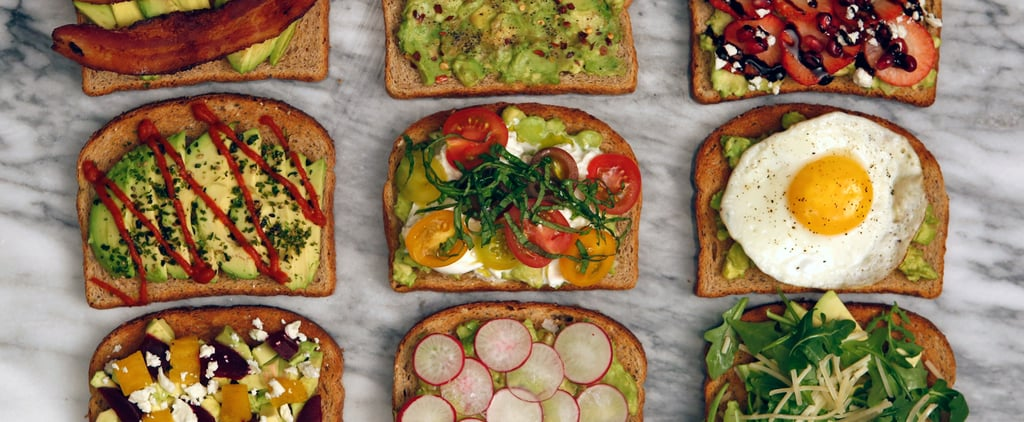You'll Never Get Sick of Avocado Toast Thanks to These 9 Variations
