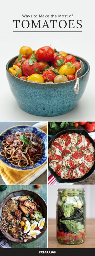 24 Ways to Make the Most of Tomatoes