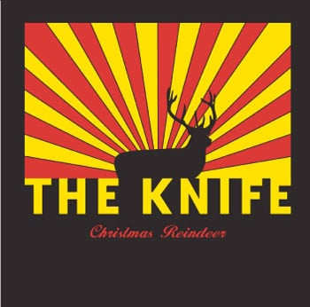 """One More Cool Song: The Knife, """"Christmas Reindeer"""""""
