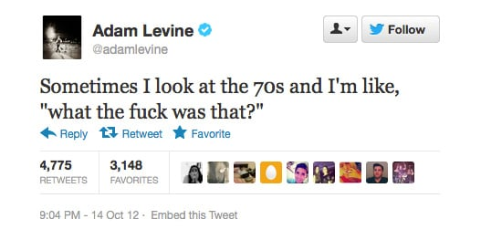 We're sure you're not alone, Adam Levine.