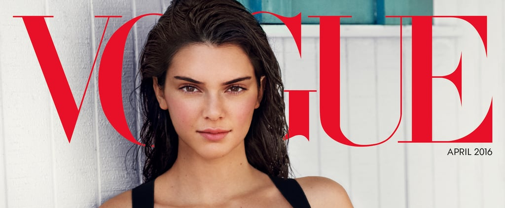 Kendall Jenner's Vogue Cover Is Downright Gorgeous —and Very Well-Deserved