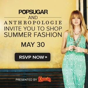 You're Invited to a Party With POPSUGAR and Anthropologie!