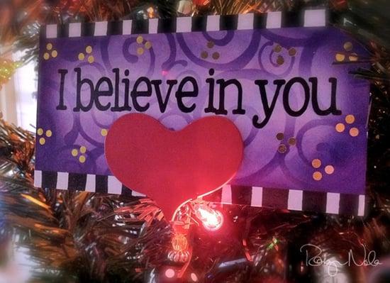 """I Believe In You"""