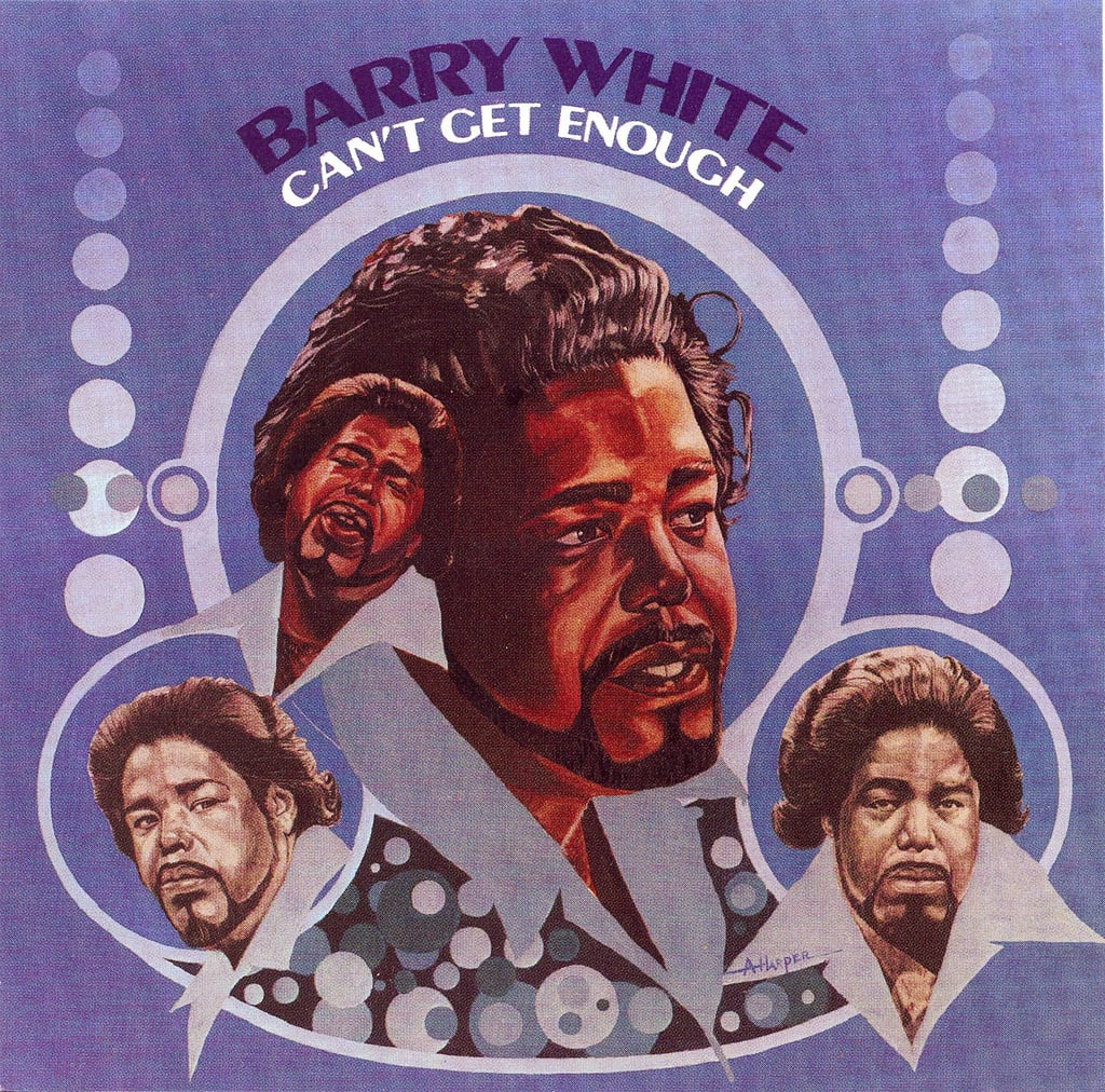 """Can't Get Enough of Your Love, Babe"" by Barry White"