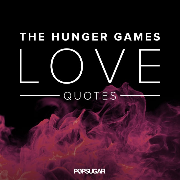 You Might Weep Reading These Gut-Wrenching Love Quotes From The Hunger Games