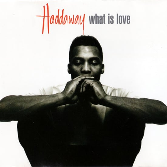 """What Is Love"" by Haddaway"