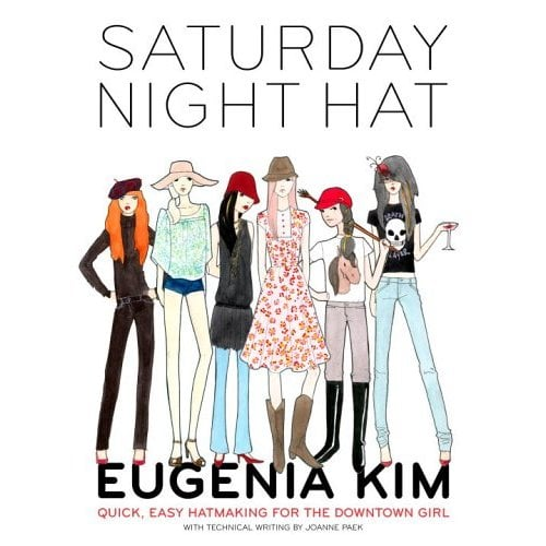 Fab Read: Saturday Night Hat: Quick, Easy Hatmaking for the Downtown Girl