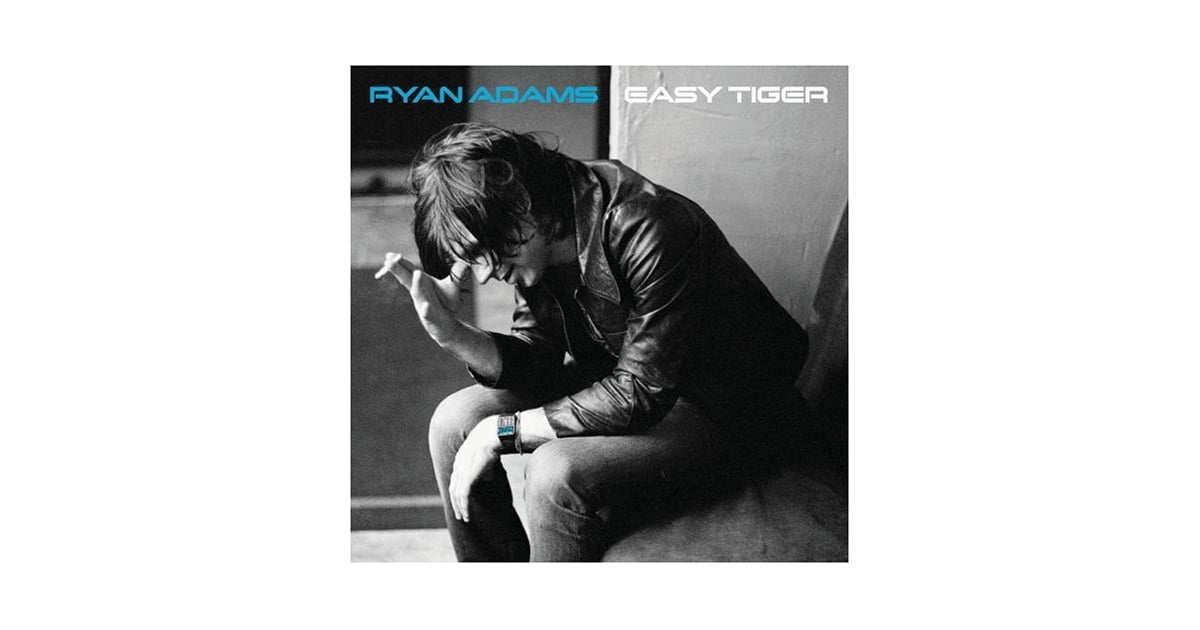 album stream ryan adams easy tiger popsugar entertainment. Black Bedroom Furniture Sets. Home Design Ideas
