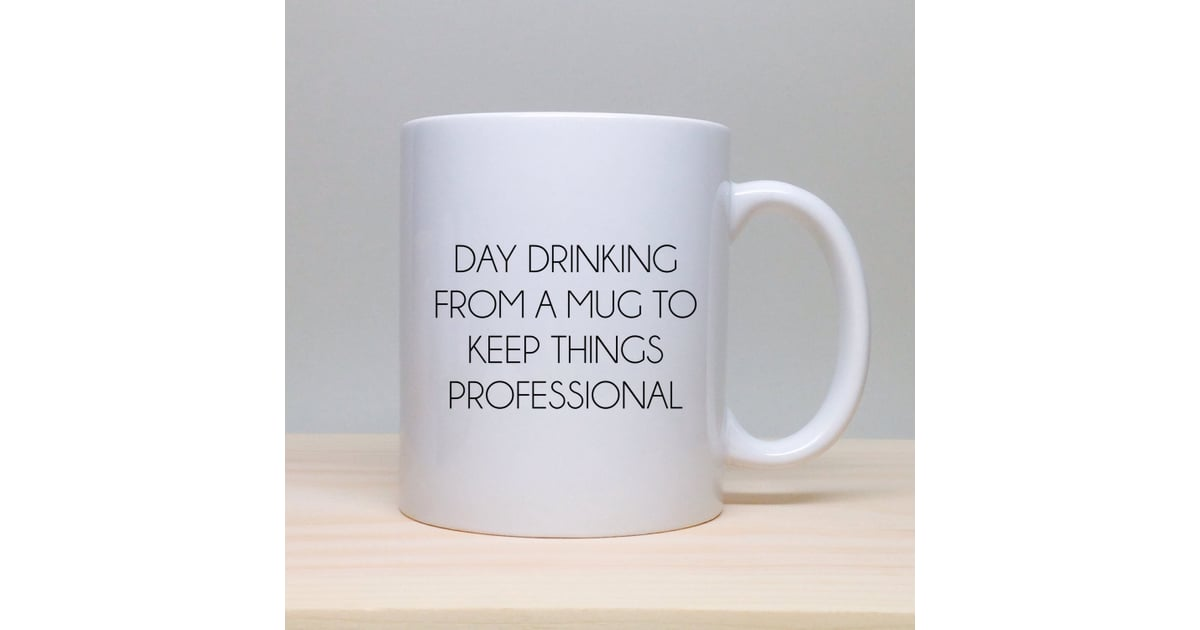 Be Honest 25 Mugs To Gift Your Co Workers For 15 And