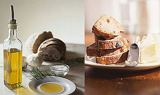 Would You Rather Eat Bread With Olive Oil or Butter?