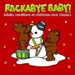 Texts and Tunes: Rockabye Baby Christmas Rock Classics