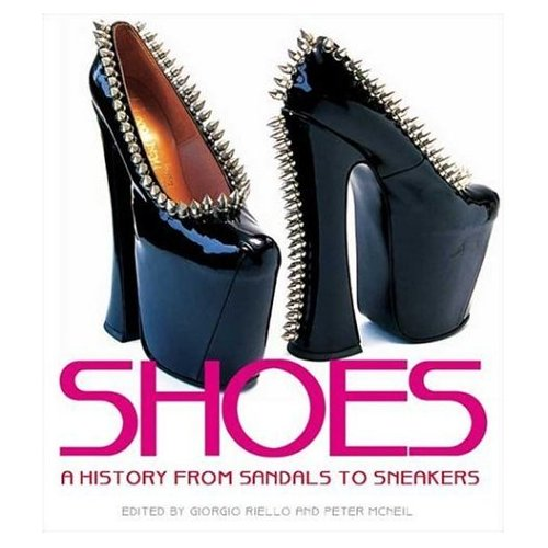 Fab Read: Shoes: A History From Sandals to Sneakers